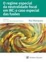 Imagem de O regime especial da neutralidade fiscal em IRC: o caso especial das fusões