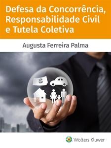 Imagem de Defesa da Concorrência, Responsabilidade Civil e Tutela Coletiva
